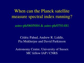 When can the Planck satellite measure spectral index running? astro-ph/0605004 & astro-ph/0701481