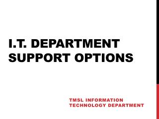 I.T. Department Support Options