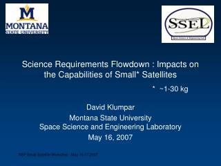 Science Requirements Flowdown : Impacts on the Capabilities of Small* Satellites