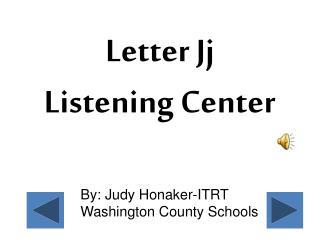 Letter Jj Listening Center