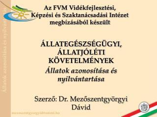 Az FVM Vidékfejlesztési,  Képzési és Szaktanácsadási Intézet megbízásából készült