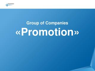 Group of Companies « Promotion »