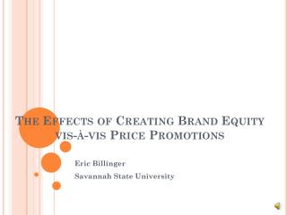 The Effects of Creating Brand Equity vis-à-vis Price Promotions