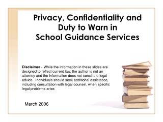 Privacy, Confidentiality and  Duty to Warn in  School Guidance Services