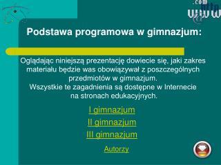 Podstawa programowa w gimnazjum: