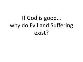 If God is good… why do Evil and Suffering exist?