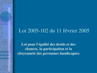 Loi 2005-102 du 11 f vrier 2005