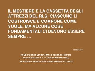 19 aprile 2011 ASUR (Azienda Sanitaria Unica Regionale) Marche