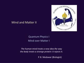 Mind and Matter II