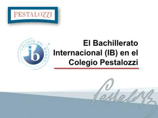 El Bachillerato Internacional (IB) en el Colegio  Pestalozzi
