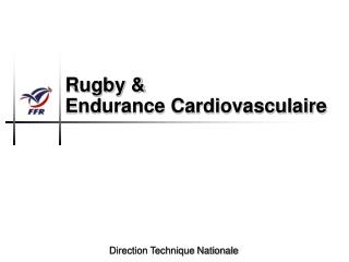 Rugby &  Endurance Cardiovasculaire