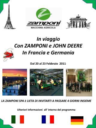 In viaggio Con ZAMPONI e JOHN DEERE  In Francia e Germania