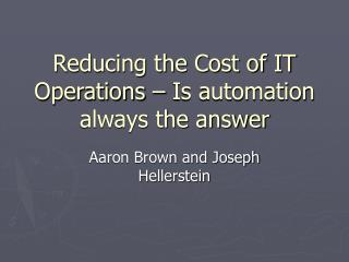 Reducing the Cost of IT Operations – Is automation always the answer