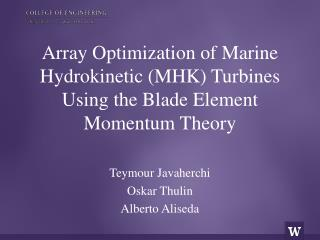 Array Optimization of Marine Hydrokinetic (MHK) Turbines Using the Blade Element Momentum Theory
