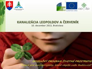 KANALIZÁCIA LEOPOLDOV A ČERVENÍK  10. december 2013, Bratislava