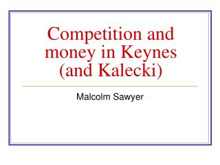 Competition and money in Keynes (and Kalecki)