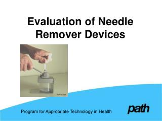 Evaluation of Needle Remover Devices