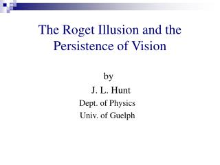 The Roget Illusion and the Persistence of Vision