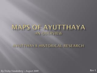 Maps of AYUTTHAYA an overview Ayutthaya  HistorICAL  Research