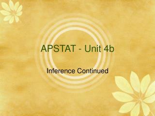 APSTAT - Unit 4b