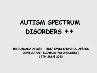 AUTISM SPECTRUM DISORDERS  ++