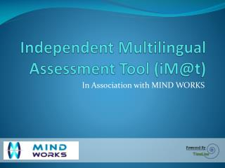 Independent Multilingual Assessment Tool ( iM@t )