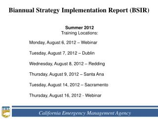 Summer 2012 Training Locations: 	Monday, August 6, 2012 – Webinar