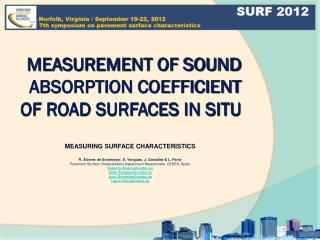 MEASUREMENT OF SOUND ABSORPTION COEFFICIENT  OF ROAD SURFACES IN SITU