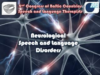 2 nd  Congress of Baltic Countries  Speech and Language Therapists