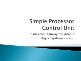 Simple Processor Control Unit
