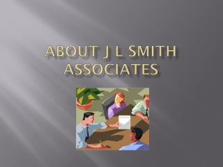 About J L  SMith  associates