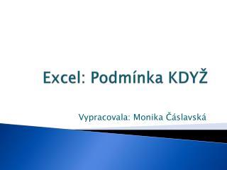 Excel: Podmínka KDYŽ