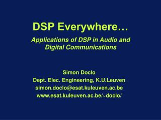 DSP Everywhere… Applications of DSP in Audio and  Digital Communications