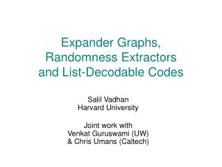 Expander Graphs, Randomness Extractors and List-Decodable Codes