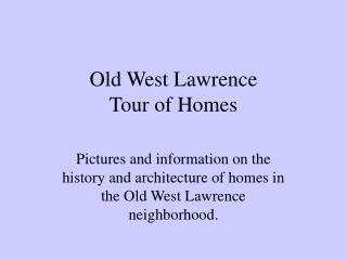Old West Lawrence  Tour of Homes
