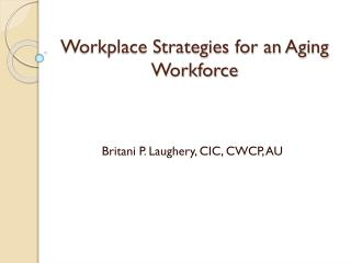Workplace Strategies for an Aging Workforce