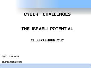 CYBER    CHALLENGES THE  ISRAELI  POTENTIAL 11   SEPTEMBER  2012