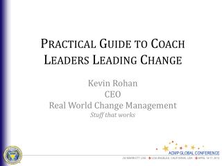 Practical Guide to Coach Leaders Leading Change