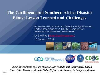 The Caribbean and Southern Africa Disaster Pilots: Lesson Learned and Challenges