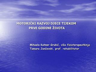 Mihaela Kuhner Grubić, viša fizioterapeutkinja Tamara Jančevski, prof. rehabilitator