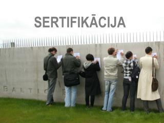 SERTIFIKĀCIJA