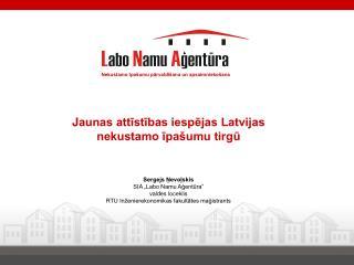 J aunas attīstības iespējas Latvijas nekustamo īpašumu tirgū