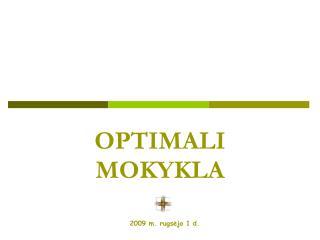 OPTIMALI MOKYKL A