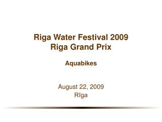 Riga Water Festival 2009 Riga Grand Prix  Aquabikes