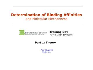 Determination of Binding Affinities and Molecular Mechanisms