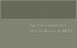 Specifications for Urban Buses & BRTS