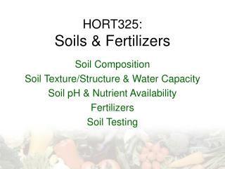 HORT325: Soils & Fertilizers
