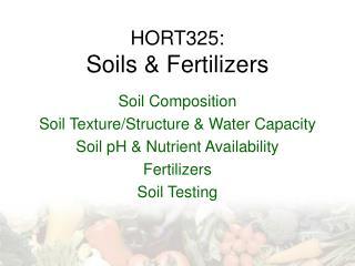 HORT325: Soils & Fertilizers