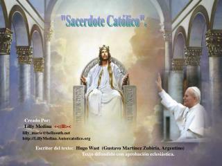 """""""Sacerdote Católico""""."""