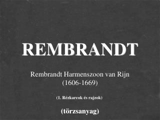 REMBRANDT (törzsanyag)